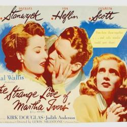 Julie reviews The Strange Love Of Martha Ivers (1946)