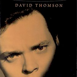Julie Reviews Rosebud; The Story of Orson Welles by David Thomson